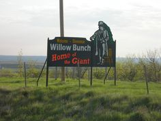 Willow Bunch, Home of the Giant