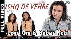 Ishq De Vehre - Full Video   Sabar Koti & Love Om   Latest Punjabi Sufi ...