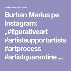"""Burhan Marius pe Instagram: """"#figurativeart #artistsupportartists #artprocess #artistquarantine #artistsupportpledge #instafollow #followers #dissolution…"""" Process Art, Figurative Art, Artist, Instagram, Artists, Fans, Fandom, Fine Art"""