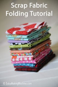 Great idea for folding mid size scraps.  Fabric Folding tutorial by Baby Making Machine