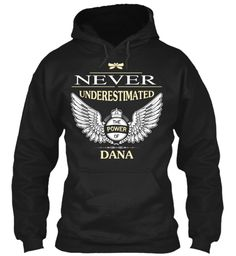 Never Underestimate The Power Of Dana Black Sweatshirt Front
