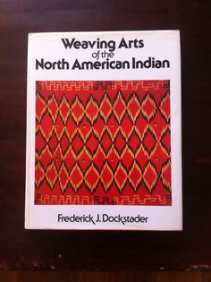 Weaving Arts of the North American Indian by Frederick J. Dockstader *1978 Native American Textiles Book*