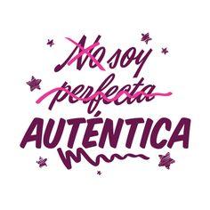 nadie es perfecto  pero cada uno lo es por dentro si sos amable y autentica no te rindas