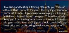 Tweaking and testing a trading plan until you come up with one that's suitable for you is the key ingredient of a successful trader. A good way to manage your trading activities is to work based on a plan. This will also help keep you from trading based on emotions which could ruin your trades. Your trading plan should consist of stop loss price and profit taking level among many others. ‪#‎Forex‬ ‪#‎Trading‬ ‪#‎Tips‬ ‪#‎tradingnav‬