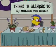 Things I'm allergic to by Milhouse Van Houten