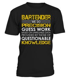 Bartender We Do Precision Guess Work