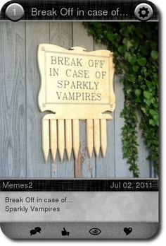 Break Off in case of...  Sparkly Vampires  Must have decoration for Twilight fans!