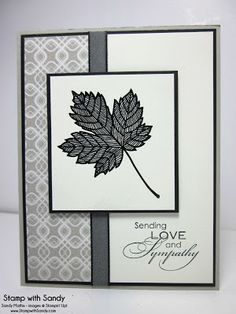 handmade sympathy card from Stamp With Sandy: Magnificent Maple . shades of gray . Stampin' Up! Might work with fabulous florets set instead of maple leaf Making Greeting Cards, Greeting Cards Handmade, Leaf Cards, Thanksgiving Cards, Get Well Cards, Fall Cards, Card Sketches, Paper Cards, Creative Cards