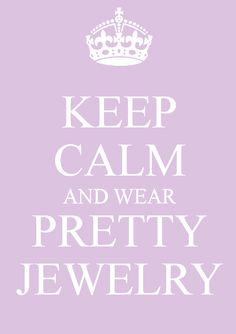Pretty jewelry always keeps me calm.