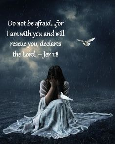 Jer. 1:8 ~ I have spent long nights feeling just like this