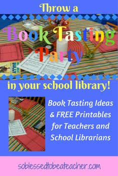 I had seen them for years – those awesome blog posts and Google images showing adorable book tasting parties in school libraries and classrooms. A book tasting looked like a great activity, b…