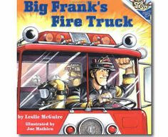 Big Frank's Fire Truck by Leslie Mcguire. Fire Safety books for children.