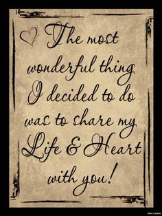 love quotes love quotes for wife simple quote ideas inspiration the most wonderful thing i decided to do was to share my life and heart with you best