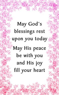 May God's blessings rest upon you today. May His peace be with you and His joy fill your heart. A good morning prayer. Prayer Verses, Bible Prayers, Faith Prayer, God Prayer, Prayer Quotes, Faith Quotes, Bible Verses, True Quotes, Quote Life