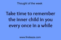 Take time to remember the inner child in you every once in a while #FindEaze #Weddings #Inspirationalquotes