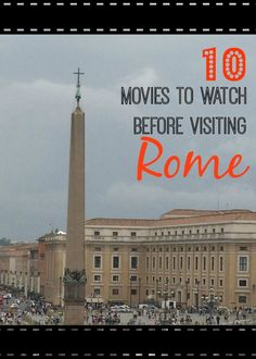 10 Rome Movies to Watch Before Visiting Italy (and insight into where they were filmed) #rome