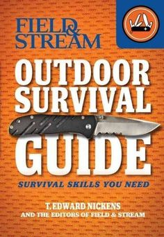 Field & Stream Outdoor Survival Guide: Survival Skills You Need