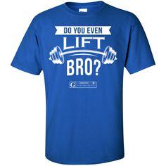 """""""Do You Even Lift Bro"""" Men's Tees & Tanks"""