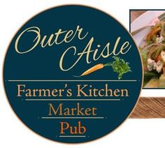 Outer Aisle Farmers Kitchen, Market & Pub | Murphys, California