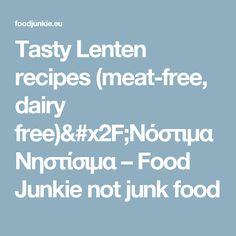 Tasty Lenten recipes (meat-free, dairy free)/Νόστιμα Νηστίσιμα – Food Junkie not junk food