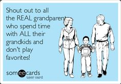 Free, Family Ecard: Shout out to all the REAL grandparents who spend time with ALL their grandkids and don't play favorites! Free, Family Ecard: Shout out to all the REAL grandparents who spend time with ALL their grandkids and don't play favorites! Don't Care Quotes, Mom Quotes, Quotes For Kids, People Quotes, True Quotes, Quotes To Live By, Funny Quotes, In Laws Quotes, Qoutes