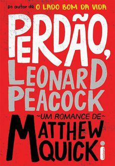 Bebendo Livros: Perdão, Leonard Peacock - Matthew Quick