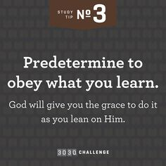 Tip #3: Predetermine to obey what you learn.