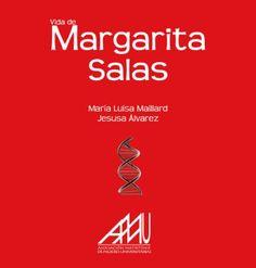 Vida y obra de Margarita Salas / María Luisa Maillard, Jesusa Álvarez. Madrid : Eila, 2011 http://absysnetweb.bbtk.ull.es/cgi-bin/abnetopac01?TITN=499988