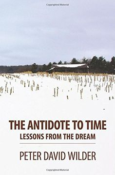 this is a must read,  met Mr. Wilder at a master teachers conference and he is a wonderful man.  Just the titles of his books intrigued me to look up his works and purchase them immediately to add to my new age collection  The Antidote to Time: Lessons from the Dream, http://www.amazon.com/dp/1451500009/ref=cm_sw_r_pi_awdl_Ju38ub0466GDJ