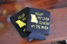 Float trip koozies!  Great for a river trip, camping or floatin' down the river.