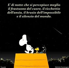 ... lascia che tutto segretamente accada... Peanuts Cartoon, Charlie Brown And Snoopy, Snoopy And Woodstock, Italian Language, Day For Night, Good Mood, Vignettes, Cute Art, Favorite Quotes