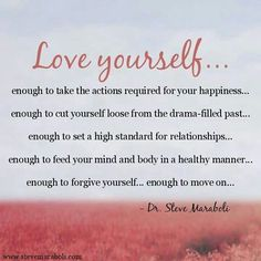 Setting high standards.... You have to Love yourself before you can love anyone else!