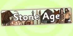 KS2 The Stone Age- The Stone Age Display Banner
