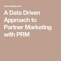 A Data Driven Approach to Partner Marketing with PRM