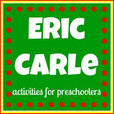Eric Carle Activities for Preschoolers and above!  Art, science, reading, sensory play, and additional resources to check out!