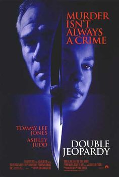 Double Jeopardy (1999) Double Jeopardy - A tale of incredible betrayal by a sociopathic husband who wants to get rid of his wife and how his wife gets her revenge.