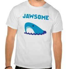 Jawsome - Funny Jaws Shark T Shirt - Clothes, fashion for women, men, teens and kids