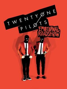 Twenty One Pilots- Emotional RoadShow Tour (Trip for Concerts)... I so hope to catch this somewhere near me.