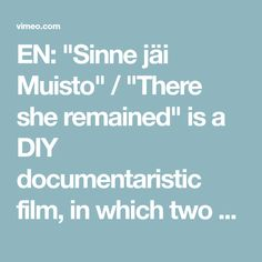 """EN: """"Sinne jäi Muisto"""" / """"There she remained"""" is a DIY documentaristic film, in which two women tell their stories about Karelia, seeking… Ww2, Film, Women, Movie, Film Stock, Cinema, Films, Woman"""