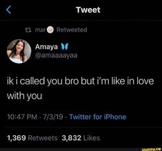 Ik i called you bro but i'm like in love 10:47 PM - 7/3/19 - Twitter for iPhone - )