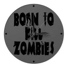 Zombie themed wall clocks are the perfect accessory gift for a Zombie enthusiast.