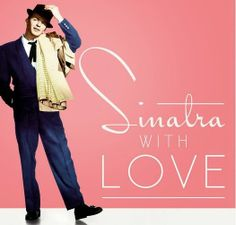 Sinatra, With Love.