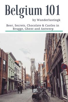 #Belgium 101 (Intro to Belgium): A brief introduction to the best sites in Ghent, Antwerp, and Bruges in addition to some travel tips about traveling in Belgium, including what #beer to tr