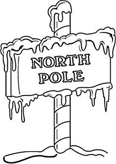 North Pole Sign coloring page from North and South poles category. Select from 27743 printable crafts of cartoons, nature, animals, Bible and many more. Printable Christmas Coloring Pages, Free Printable Coloring Pages, Coloring Book Pages, Coloring Pages For Kids, Coloring Sheets, Christmas Stencils, Christmas Templates, Christmas Printables, Printable Crafts