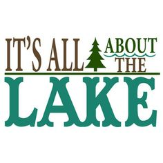 I think I'm in love with this design from the Silhouette Design Store! Lake House Signs, Cabin Signs, Lake Signs, Cottage Signs, Silhouette Cameo Projects, Silhouette Design, Lake Quotes, Lake Decor, Lake Cabins
