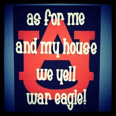 Auburn Tigers Sign Auburn University  as for me and my house we yell war eagle! by MadeByMeBoutique, $17.99