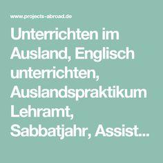 Unterrichten im Ausland, Englisch unterrichten, Auslandspraktikum Lehramt, Sabbatjahr, Assistant Teacher