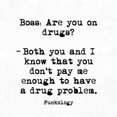 26 Workplace Memes Everyone Should Laugh At By Drug Quotes, Me Quotes, Funny Quotes, Qoutes, Nurse Quotes, Twisted Quotes, Twisted Humor, Workplace Memes, Work Humor