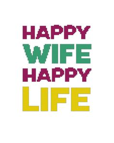 Happy Wife Happy Life Counted Cross Stitch Pattern