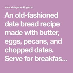 Old-Fashioned Date Bread With Pecans Date Loaf, Date Nut Bread, Quick Bread, How To Make Bread, Brunch Recipes, Bread Recipes, Date Cookies, Pinwheel Cookies, Date Cake